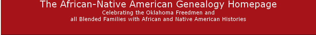 The African-Native American Genealogy Homepage